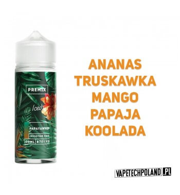 Premix Papayawhip - Iced 100ml SMAK: Ananas / Truskawka / Mango / Papaja / Koolada Pojemność - 100 ml (butelka 120 ml) 2